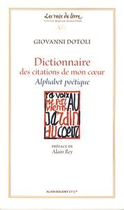 Giovanni Dotoli - Dictionnaire des citations de mon coeur - Alphabet poétique.