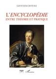 Giovanni Dotoli - L'Encyclopédie entre théorie et pratique.