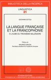 Giovanni Dotoli - La langue française et la francophonie - A l'aube du troisième millénaire.