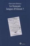 Giovanni Dotoli - Le français langue d'Orient ?.