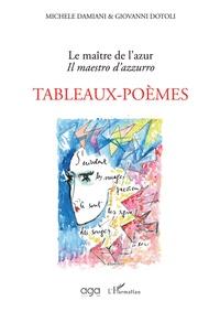 Giovanni Dotoli et Michèle Damiani - Le maître de l'azur - Tableaux-Poèmes.