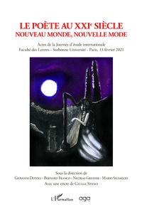 Giovanni Dotoli et Bernard Franco - Le poète au XXIe siècle - Nouveau monde, nouvelle mode.