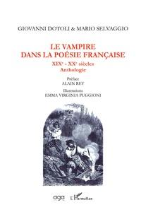 Giovanni Dotoli et Mario Selvaggio - Le vampire dans la poésie française - XIXe-XXe siècles - Anthologie.