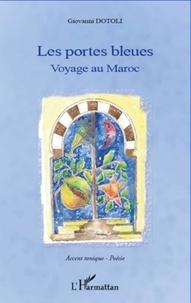 Giovanni Dotoli - Les portes bleues - Voyage au Maroc.