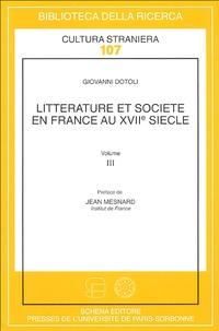 Giovanni Dotoli - Littérature et société en France au XVIIe siècle - Volume 3.