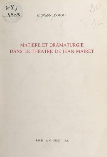 Matière et dramaturgie dans le théâtre de Jean Mairet