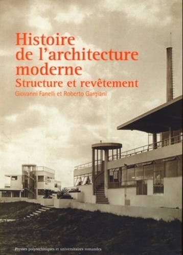 Giovanni Fanelli et Roberto Gargiani - Histoire de l'architecture moderne - Structure et revêtement.