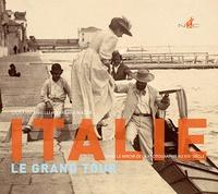 Giovanni Fanelli et Barbara Mazza - Italie, le grand tour - Dans le miroir de la photographie au XIXe siècle.