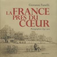 Giovanni Fanelli - La France près du coeur - Photographies en cartes de visite 1854-1900.