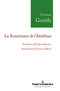 Giovanni Gentile - La Renaissance de l'idéalisme - Essais (1903-1918).