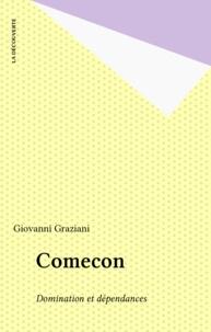 Giovanni Graziani - Comecon - Domination et dépendances.