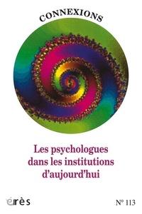 Giovanni Guerra et Jean-Claude Rouchy - Connexions N° 113 : Les psychologues dans les institutions d'aujourd'hui.