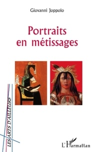 Giovanni Joppolo - Portraits en métissages.