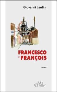 Giovanni Lentini - Francesco et francois.