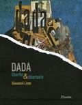 Giovanni Lista - Dada - Libertin & libertaire.