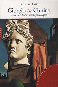 Giovanni Lista - Giorgio De Chirico - Suivi de L'Art métaphysique.