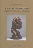 Giovanni Lista - La sculpture moderne - Du primitivisme aux avant-gardes.