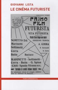 Giovanni Lista - Le cinéma futuriste.