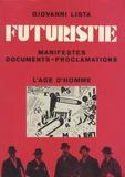 Giovanni Lista - Le futurisme - Manifestes, proclamations, documents.
