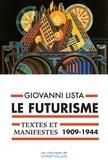 Giovanni Lista - Le futurisme - Textes et manifestes (1909-1944).