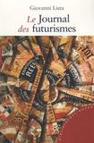 Giovanni Lista - Le journal des futurismes.