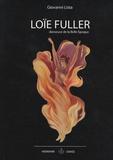 Giovanni Lista - Loïe Fuller, danseuse de la Belle Epoque.