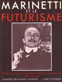 Giovanni Lista - Marinetti et le futurisme.