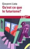 Giovanni Lista - Qu'est-ce que le futurisme ? - Suivi de Dictionnaire des futuristes.