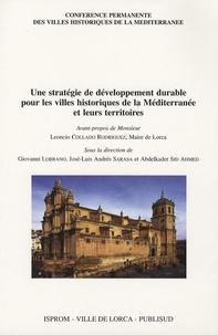 Giovanni Lobrano et José Luis Andres Sarasa - Une stratégie de développement durable pour les villes historiques de la Méditerranée et leurs territoires.