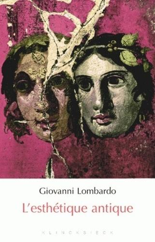 Giovanni Lombardo - L'esthétique antique.