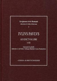 Giovanni Luchetti et Antonio L de Petris - Iulius Paulus - Ad edictum libri I-III.