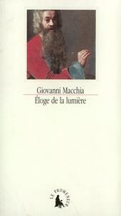 Giovanni Macchia - Éloge de la lumière - Rencontres entre les arts.