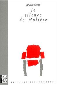 Giovanni Macchia - Le silence de Molière.