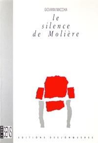 Giovanni Macchia et Jean-Paul Manganaro - Le Silence de Molière.