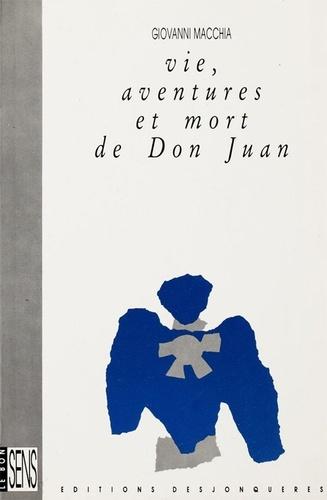 Giovanni Macchia et Claude Perrus - Vie, aventures et mort de Don Juan.