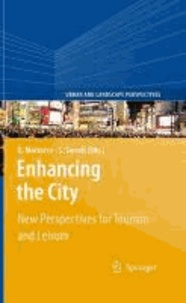 Giovanni Maciocco et Silvia Serreli - Enhancing the City - New Perspectives for Tourism and Leisure.