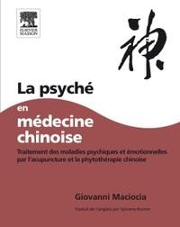 Giovanni Maciocia - La psyché en médecine chinoise - Traitement des maladies psychiques et émotionnelles par l'acupuncture et la phytothérapie chinoise.