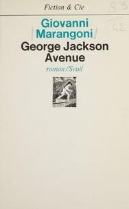 Giovanni Marangoni - George Jackson Avenue.