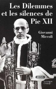 Giovanni Miccoli - Les Dilemmes et les silences de Pie XII - Vatican, Seconde Guerre mondiale et Shoah.