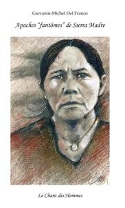"Giovanni-Michel Del Franco - Apaches ""fantômes"" de Sierra Madre."