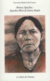 Giovanni-Michel Del Franco - Bronco Apaches : Apaches libres de Sierra Madre.