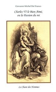 Charles VI le Bien-Aimé, ou la passion du roi.pdf