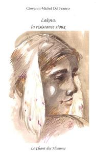 Giovanni-Michel Del Franco - Lakota, la résistance sioux.