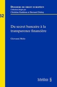 Giovanni Molo - Du secret bancaire à la transparence financière.