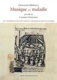 Giovanni Morelli - Musique et maladie - Précédé de Les maladies sont soit causées, soit guéries par la musique.