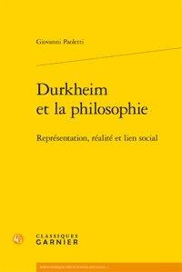 Giovanni Paoletti - Durkheim et la philosophie - Représentation, réalite et lien social.