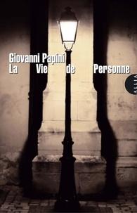 Giovanni Papini - La Vie de Personne.