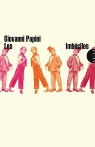 Giovanni Papini - Les Imbéciles.