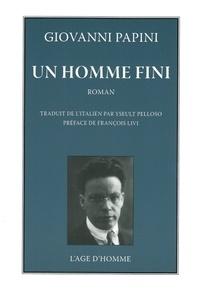 Giovanni Papini - Un homme fini.