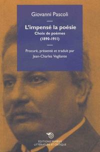 Giovanni Pascoli - L'impensé la poésie - Choix de poèmes (1890-1911).